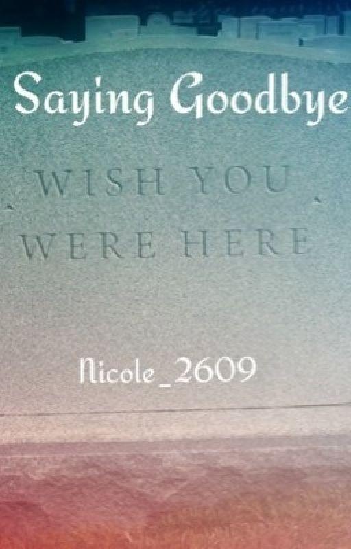 Saying Goodbye by Nicole_2609