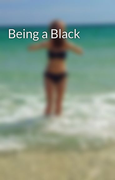 Being a Black