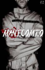 El Secreto Del Manicomio. by HunterLiar