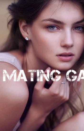 The Mating Games