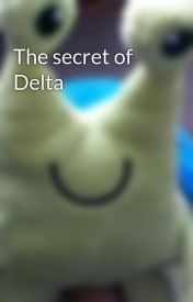 The secret of Delta by Megarich