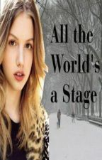 All the World's a Stage by lilchilpil