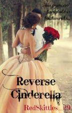 The Reverse Cinderella by RedSkittles_29