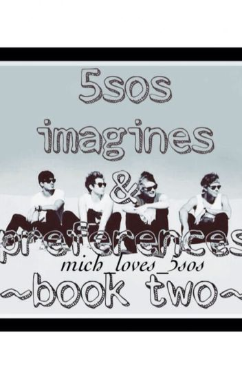 5sos imagines & preferences book two