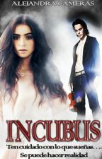 """Incubus """"Ten cuidado con lo que sueñas... Se puede hacer realidad"""" [EDITANDO] by cmrs92"""