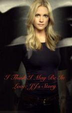 I Think I May Be In Love : JJ's Story by criminalgreysfanfics