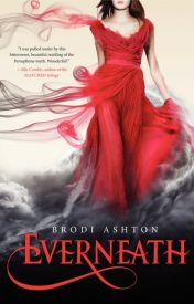 Everneath (Everneath #1) by BrodiAshton