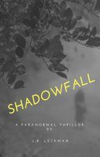 Shadow Fall by JoshuaLeckman