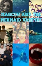 Magcon and the mermaid/vampire by Champagnepapi007_