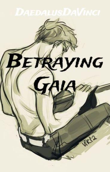 Betraying Gaia