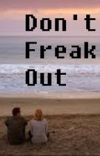 Don't Freak Out (A Chuck Fanfic/New Ending) by reality_is_boring