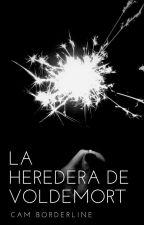 La Heredera de Voldemort by CamBorderline