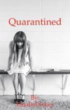 Quarantined by EmalieDickey