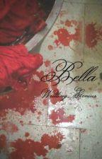 Bella #Wattys2014 by Writting_Genius