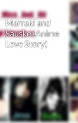 Marraki and Sauske (Anime Love Story) by Of_Mice_And_Oli