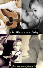 The Musician's Baby by breanna_nicole95