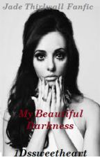 My Beautiful Darkness  *Jade Thirlwall Fanfiction* by 1Dssweetheart