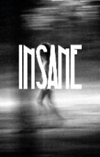 Insane by saywootwoot