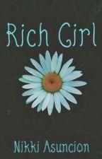 Rich Girl {❁LizQuen❁} by __nikki07