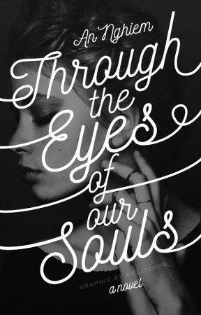 Through the Eyes of Our Souls by anbeee