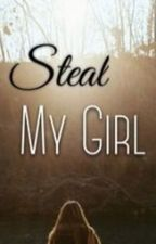 Steal my girl by angelixmoon