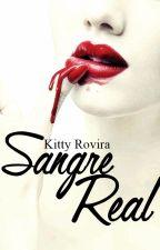 Sangre Real (Editando) by KittyRovira