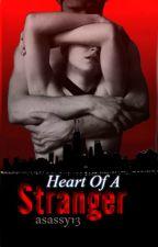 Heart of a Stranger by asassy13
