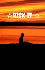 ☆RISK IT  ☆ by cindy_hjx