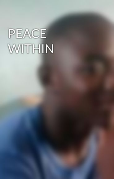 PEACE WITHIN by solomon