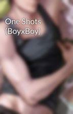 One Shots (BoyxBoy) by bakalux
