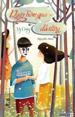 Đọc truyện Ngày hôm qua đã từng (my daisy)