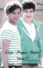 Liam Payne's Sister? Wait!!! What?!?!?!?!?!? by rememberUISBEAUTIFUL