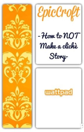 How to not make a cliché story by EpicCroft