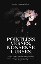 Pointless Verses, Nonsense Curses by ssafehavens