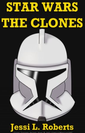 Star Wars: The Clones by JessiLRoberts