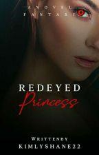 RED EYED PRINCESS [Major Editing] by kimlyshane22
