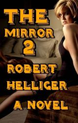 The Mirror 2 by RobertHelliger