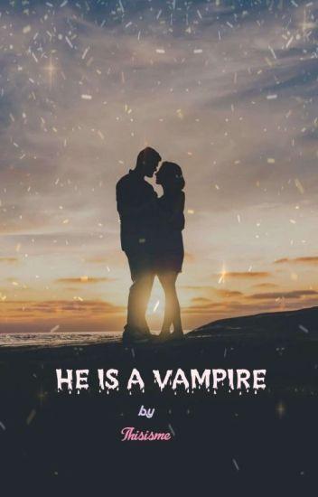 He's a VAMPIRE