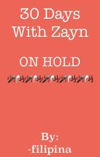 30 Days With Zayn [ON HOLD] by writingcara