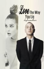 Love The Way You Lie by skylermathers