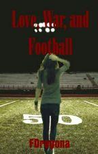 Love, war, and football by FDragona