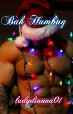 Bah Humbug (manxman) A Christmas Romance *NaNoWrimo 2014 Winner* by ladydianna01