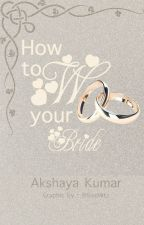 How to Woo Your Bride by akrox58