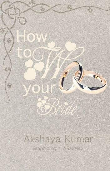 How to Woo Your Bride