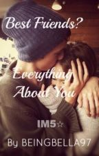 Best Friends? Everything about You - IM5 Fan Fiction by BeingBella97