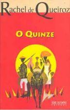O quinze - Rachel de Queiroz by RaianySouza
