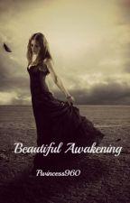 Beautiful Awakening  by pwincess960