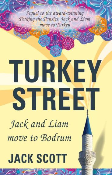 Turkey Street, Jack and Liam move to Bodrum by JackScottAuthor