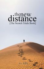 The New Distance [The Scorch Trials Book] by RUINATlON