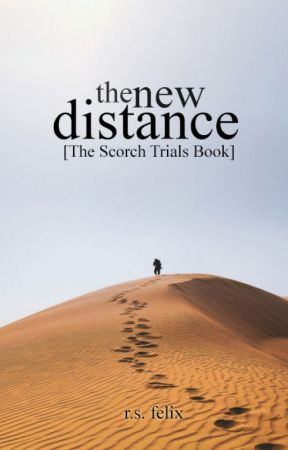 The New Distance [The Scorch Trials Book] by KINGKlLLER